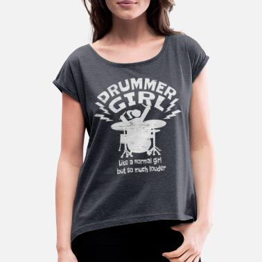 Girls Percussion Drummer Girl Drumming Queen Percussion Drum Player - Women's Roll Cuff T-Shirt