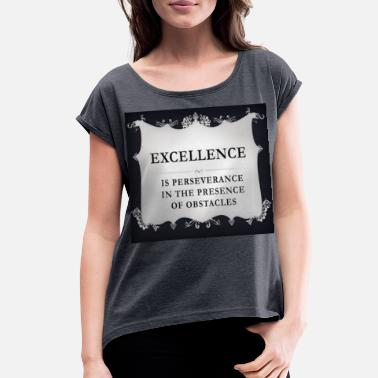 Excellence EXCELLENCE - Women's Rolled Sleeve T-Shirt