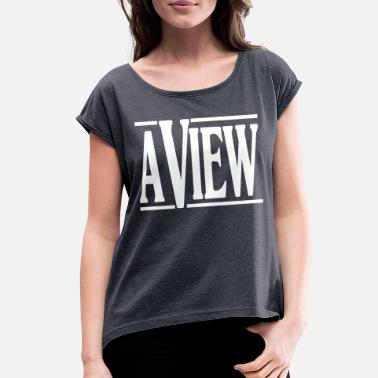View A View - Women's Rolled Sleeve T-Shirt