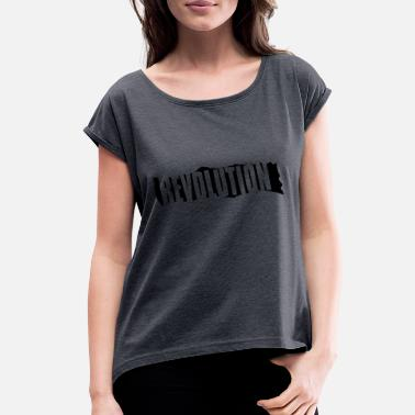 Revolution Geek Revolution - Women's Roll Cuff T-Shirt