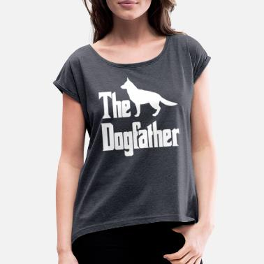 The Dogfather German Shepherd The Dogfather German Shepherd Dog, funny gift idea - Women's Rolled Sleeve T-Shirt