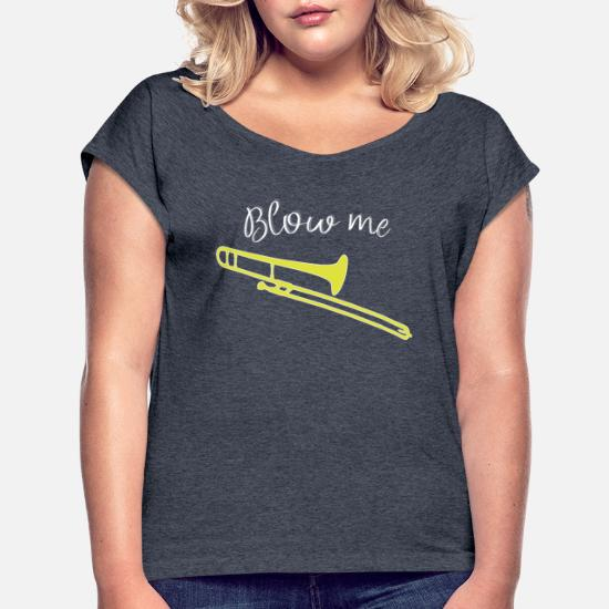 60003088 Women's Rolled Sleeve T-ShirtFunny trombone gift, Marching Band - Blow me