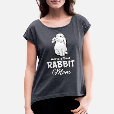 e2da3d2f Cute Bunny Worlds Best Rabbit Mom Bunny Mother - Women's Rolled Sleeve.  Women's Rolled Sleeve T-Shirt