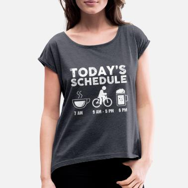 Beer And Bicycle Today's Schedule Coffee Bicycle Beer Biking Gift - Women's Roll Cuff T-Shirt