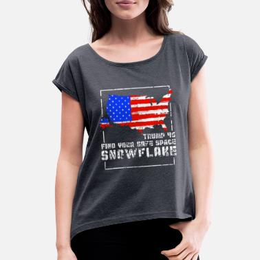 Trump Trump 45 Safe Space Snowflake America Democrat - Women's Rolled Sleeve T-Shirt