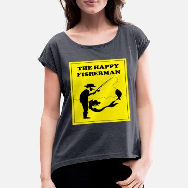 Fisherman The happy fisherman - Women's Rolled Sleeve T-Shirt