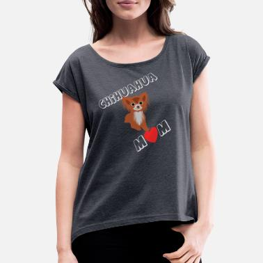 Pippi Chihuahua Mom Dog Puppy Gift - Women's Rolled Sleeve T-Shirt