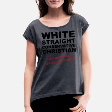 Rock White Straight Conservative Christian Funny Shirt - Women's Rolled Sleeve T-Shirt
