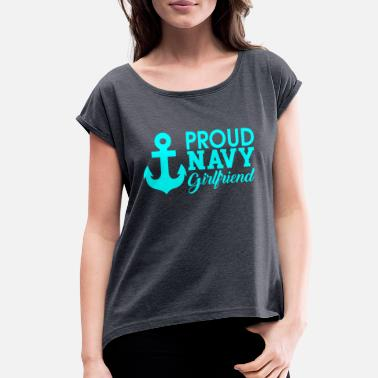 Proud proud navy girlfriend - Women's Rolled Sleeve T-Shirt