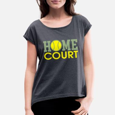 Court home court - Women's Rolled Sleeve T-Shirt