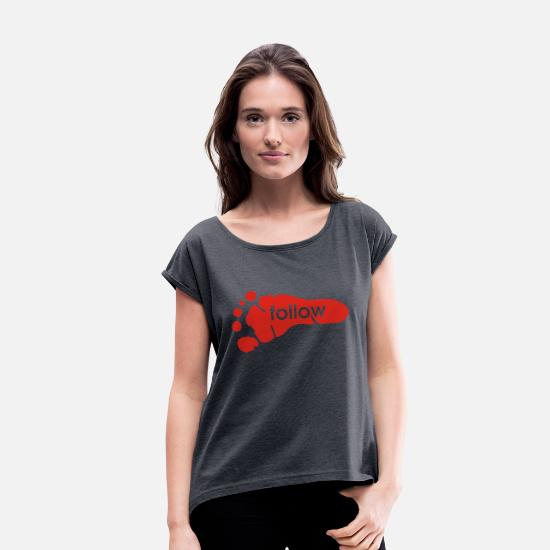 Trend T-Shirts - follow foot - Women's Rolled Sleeve T-Shirt navy heather