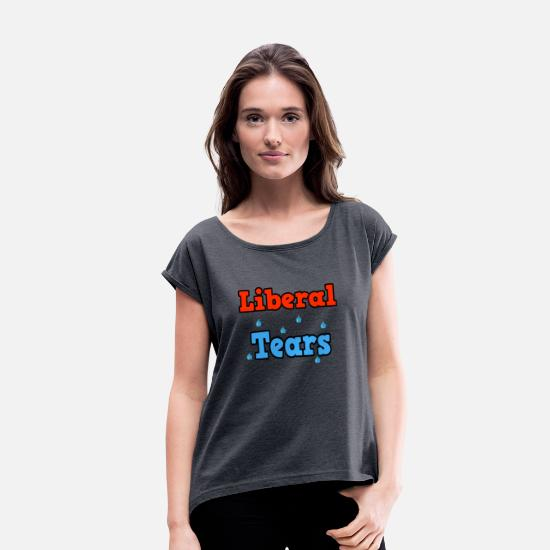 Tear  T-Shirts - Liberal Tears - Women's Rolled Sleeve T-Shirt navy heather
