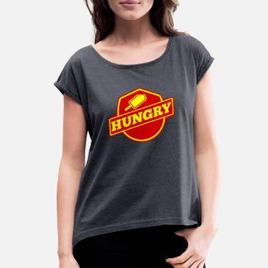 Hungry Hungry - Women's Rolled Sleeve T-Shirt