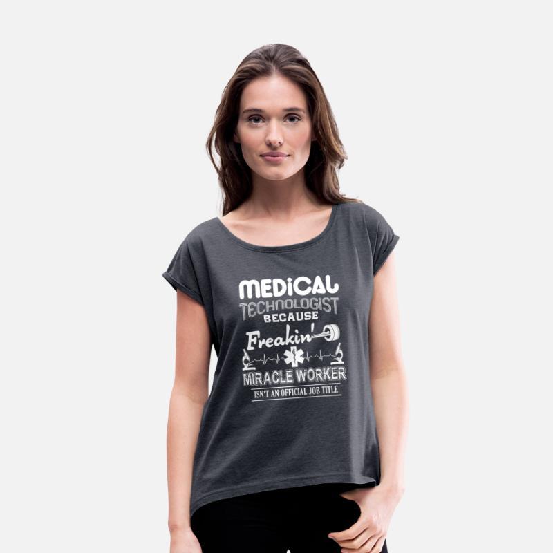 33dd851d Medical Technologist Job Title Shirt Women's Rolled Sleeve T-Shirt ...