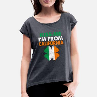California St Kiss Me Im From California - Women's Roll Cuff T-Shirt