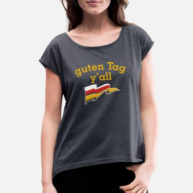 Tradition guten Tag y'all Texas German flag outfit - Women's Rolled Sleeve T-Shirt