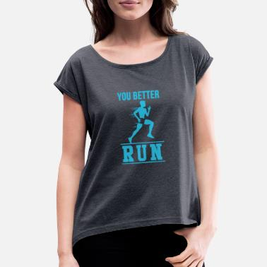Conscious Kids Better Run - Women's Roll Cuff T-Shirt
