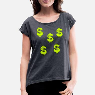 Dollar Sign Dollar Sign - Women's Rolled Sleeve T-Shirt