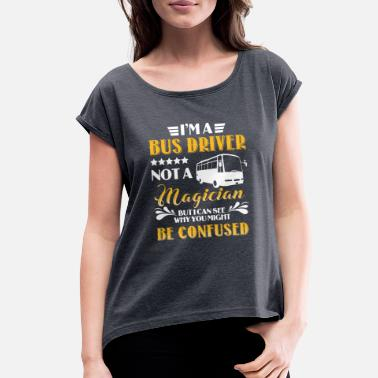 Work From Home Best Costume For Bus Driver. T-Shirt For Dad From - Women's Roll Cuff T-Shirt