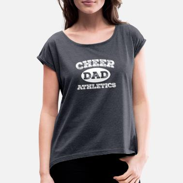 Cheer Athletics Cheer Dad Athletics - Women's Roll Cuff T-Shirt