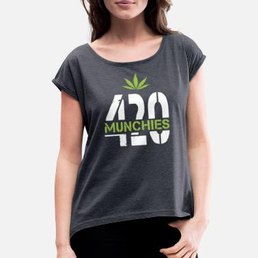 420 Weed 420 Munchies Weed leaf - Women's Roll Cuff T-Shirt
