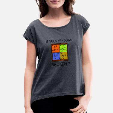 Windows Broken Windows - Women's Rolled Sleeve T-Shirt
