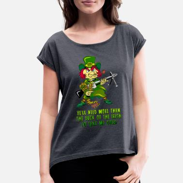 Be More Irish More Than The Luck Of The Irish - Women's Roll Cuff T-Shirt