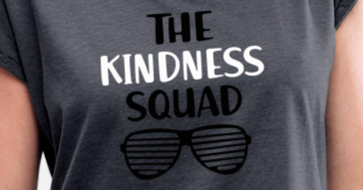cc47c7442 The Kindness Squad Orange Unity Day Anti Bullying Women's Rolled Sleeve T- Shirt | Spreadshirt