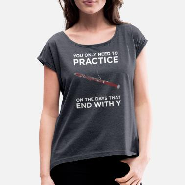 Tenor Practice Every Day T-Shirt for Bassoon Players - Women's Rolled Sleeve T-Shirt