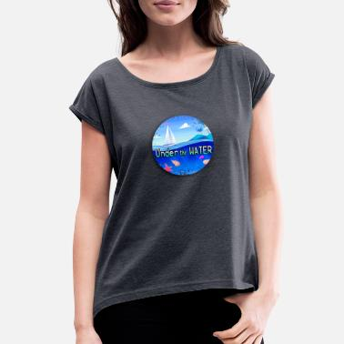 Under Water Under the water - Women's Rolled Sleeve T-Shirt