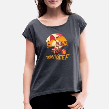 Roast Roast beef - Women's Rolled Sleeve T-Shirt