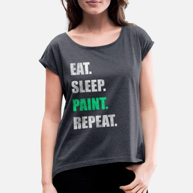 Paint Brush Painter Painting Paint Gift - Women's Rolled Sleeve T-Shirt