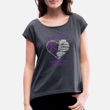 Fibromyalgia Awareness Fibromyalgia Awareness - Women's Rolled Sleeve T-Shirt