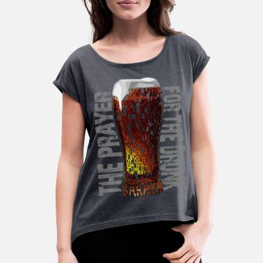 Prunk The Prayer for the Drunk - Women's Rolled Sleeve T-Shirt