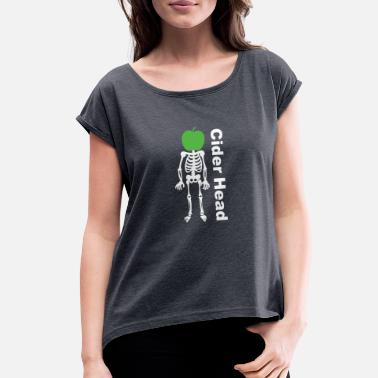 Cider Ciderhead Cider Drinking Skeleton and Apple - Women's Roll Cuff T-Shirt