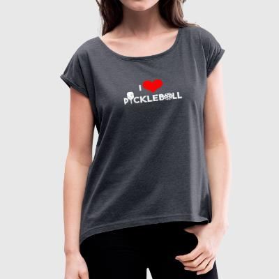Funny Pickleball shirt - perfect gift birthday - Women's Roll Cuff T-Shirt