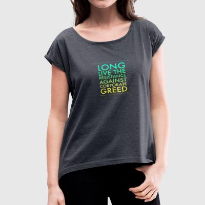 IMG 2119 long Live the resistance - Women's Roll Cuff T-Shirt