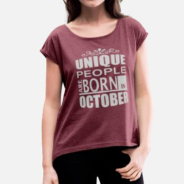 Woman Born In October born in october - Women's Roll Cuff T-Shirt