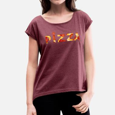 Block Letter Pizza Shirt Block Letters - Women's Roll Cuff T-Shirt