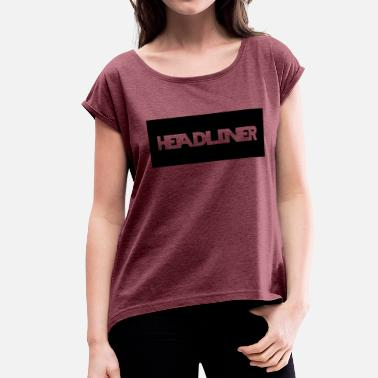 Headlines Black And White Headliner Logo - Women's Roll Cuff T-Shirt