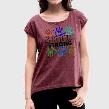 Autism Awareness Autism Strong Autism Awareness Autism Strong - Women's Roll Cuff T-Shirt