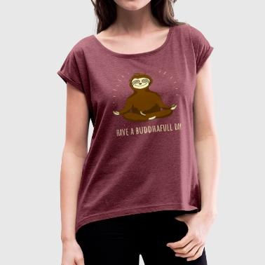 Buddhist Flag buddhafull sloth animal slow buddha yoga namaste o - Women's Roll Cuff T-Shirt