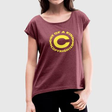 Copyright Im Copyrighted - Women's Roll Cuff T-Shirt