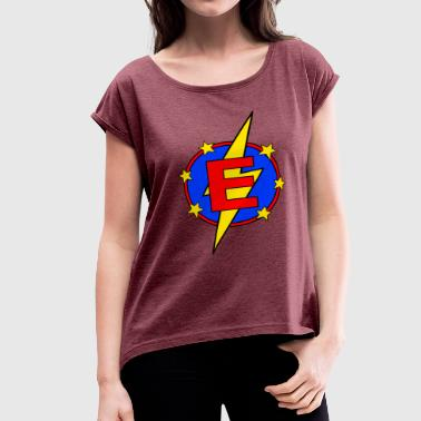 Easton My Little Super Hero Kids & Baby Letter E - Women's Roll Cuff T-Shirt