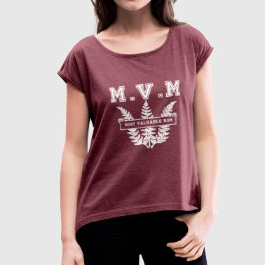 Most valuable Mom MVM - Women's Roll Cuff T-Shirt