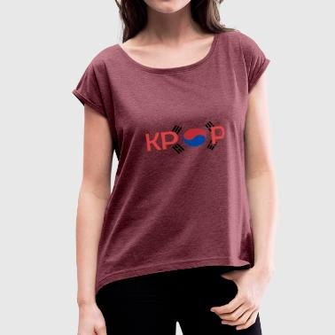 K-Pop KoreanPop korean Popmusic - Women's Roll Cuff T-Shirt