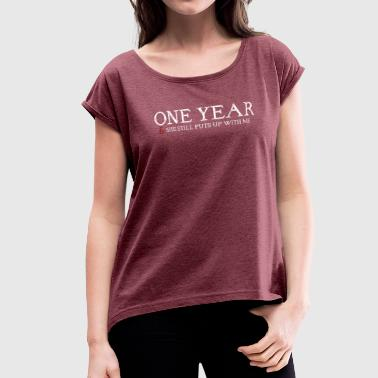1 year anniversary - Women's Roll Cuff T-Shirt
