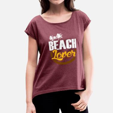 Sun Bathing Beach Lover swimming sun bathe gift - Women's Roll Cuff T-Shirt