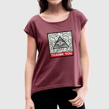 Illuminati thanks you for your money - Women's Roll Cuff T-Shirt