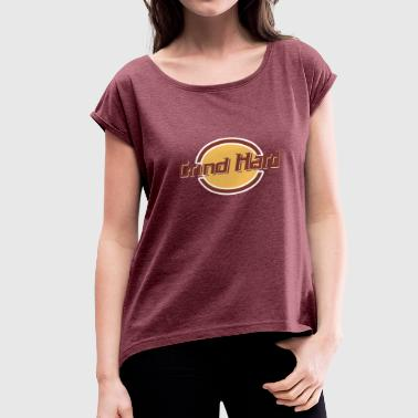 Grind Hard Cafe - Women's Roll Cuff T-Shirt